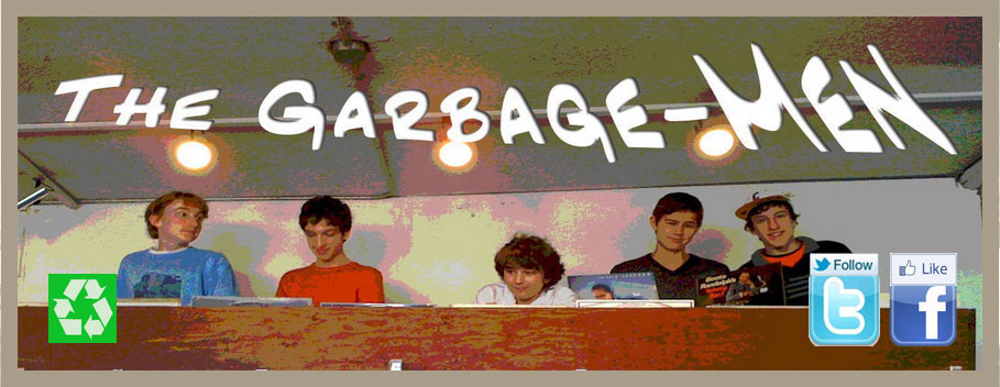 The Garbage Men Five 15 year olds from Sarasota, Florida who promote recycling, reuse, and community service by playing popular hits on instruments they make from garbage and recycled materials